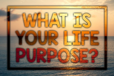 Writing note showing  What Is Your Life Purpose Question. Business photo showcasing Personal Determination Aims Achieve Goal Sunset blue beach cloudy sky ideas message thoughts feelings