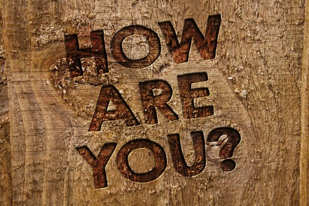 Word writing text How Are You Question. Business concept for Your Health status Asking about your life and health Message banner wood information board post plywood natural brown art