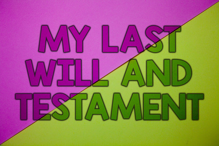Conceptual hand writing showing My Last Will And Testament. Business photo showcasing List of things to be made after his or her death Pink lime background message thoughts important information