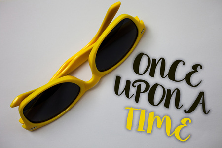 Word writing text Once Open A Time. Business concept for telling story Fairytale story Historical event Novel Sunglass wonderful white background lovely message idea memories temple