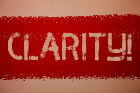 Text sign showing Clarity. Conceptual photo Certainty Precision Purity Comprehensibility Transparency Accuracy Ideas messages red paint painting light brown background messy intentions Stock Photo