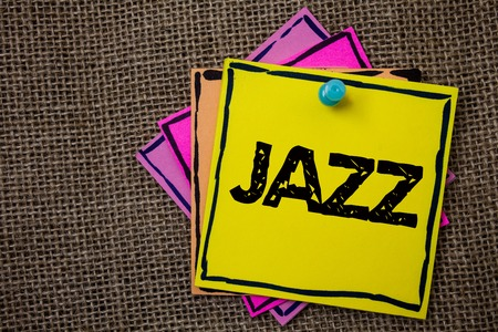 Word writing text Jazz. Business concept for Type of music of black American origin Musical genre Strong rhythm Papers Ideas messages important to remember information jute background