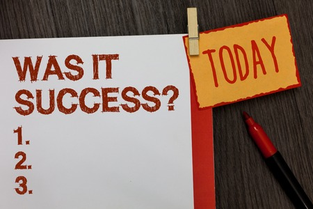 Word writing text Was It Success Question. Business concept for Happy feeling after achieving success in life Work dairy marker pen listed paper colour clip paperclip daily work list