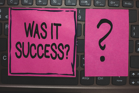 Writing note showing Was It Success Question. Business photo showcasing Happy feeling after achieving success in life Black laptop keyboard pink paper ask thought computer notebook netbook