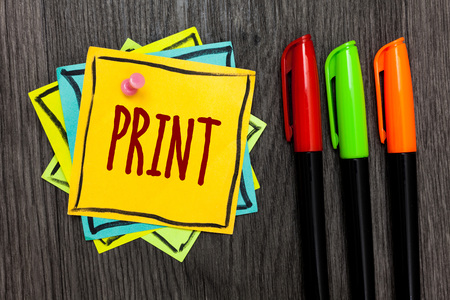 Text sign showing Print. Conceptual photo Produce letter numbers symbols on paper by machine using ink or toner Three marker pens four small art papers important informative memories