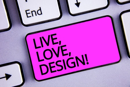 Handwriting text Live, Love, Design Motivational Call. Concept meaning Exist Tenderness Create Passion Desire Keyboard purple key Intention create text computer message paper essay