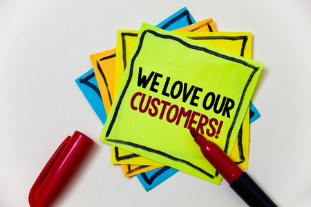 Writing note showing  We Love Our Customers Call. Business photo showcasing Client deserves good service satisfaction respect Pen marker ideas markers message communicate inform feelings thoughts