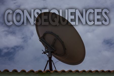 Conceptual hand writing showing Consequences. Business photo text Result Outcome Output Upshot Difficulty Ramification Conclusion Ideas messages television antenna cloudy sky old city house