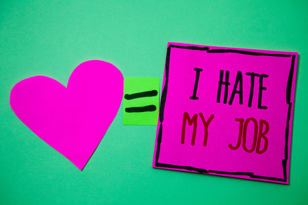 Text sign showing I Hate My Job. Conceptual photo Hating your position Disliking your company Bad career Hart memories love pink green background love lovely thoughts message