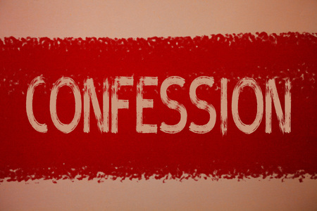 Text sign showing Confession. Conceptual photo Admission Revelation Disclosure Divulgence Utterance Assertion Ideas messages red paint painting light brown background messy intentions