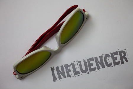 Handwriting text Influencer. Concept meaning Person who influences and affect decisions opinions of others Grunge ideas messages white background sunglasses inspiration idea thoughts
