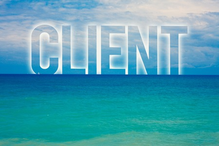 Word writing text Client. Business concept for Purchaser Customer Shopper User Patron Prospect Sharer Investor Buyer Blue beach water cloudy clouds sky natural scene landscape message idea