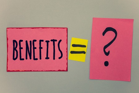 Conceptual hand writing showing Benefits. Business photo text Advantage Insurance Compensation Interest Revenue Gain Aid Paper equal sign question marks beige background doubt message