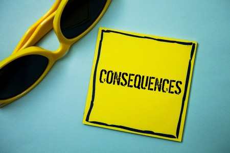 Writing note showing  Consequences. Business photo showcasing Result Outcome Output Upshot Difficulty Ramification Conclusion Ideas messages blue background sunglasses casual annotations thoughts 스톡 콘텐츠