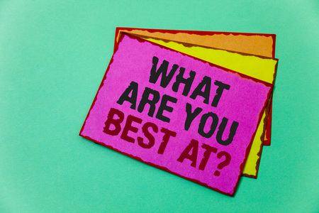 Writing note showing  What Are You Best At Question. Business photo showcasing Individual creativity is a unique capability Ideas message communicate feelings thought reflection green background