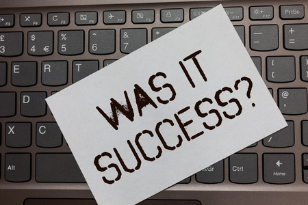 Text sign showing Was It Success Question. Conceptual photo Happy feeling after achieving success in life Black laptop keyboard art paper nice computer notebook netbook notebook