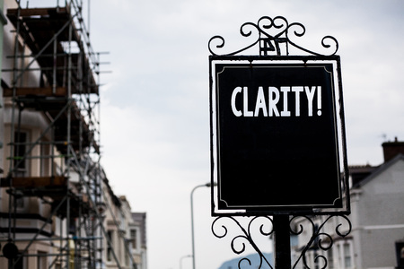 Writing note showing  Clarity. Business photo showcasing Certainty Precision Purity Comprehensibility Transparency Accuracy Vintage black board sky old city ideas scaffolding landscapes antique