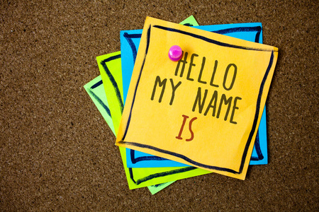 Writing note showing  Hello My Name Is. Business photo showcasing Introduce yourself meeting someone new Presentation Papers beautiful colours messages feelings card birthday valentine