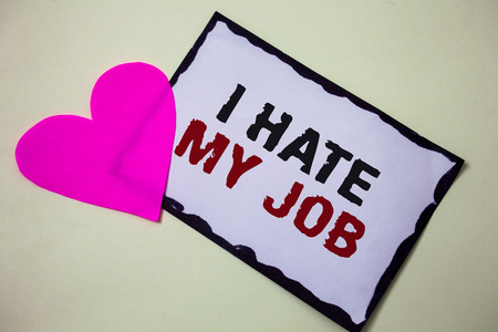 Text sign showing I Hate My Job. Conceptual photo Hating your position Disliking your company Bad career Hart love pink white background love lovely thoughts message memories