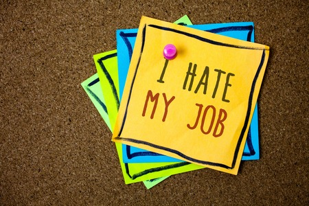 Writing note showing  I Hate My Job. Business photo showcasing Hating your position Disliking your company Bad career Papers beautiful colours messages feelings card birthday valentine