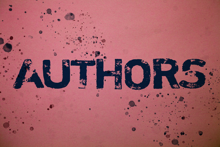Handwriting text Authors. Concept meaning Writer Journalist Poet Biographer Playwright Composer Creator Ideas messages pink background splatters messy paint communicate feelings