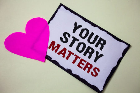 Text sign showing Your Story Matters. Conceptual photo share your experience Diary Express feelings in writing Hart love pink white background love lovely thoughts message memories