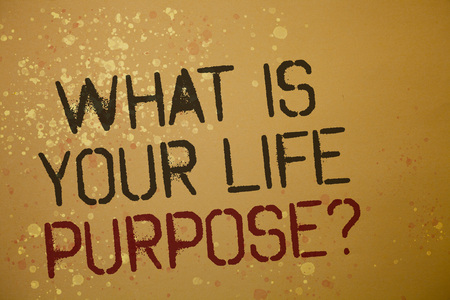 Word writing text What Is Your Life Purpose Question. Business concept for Personal Determination Aims Achieve Goal Ideas messages brown background splatters grunge intentions reflections