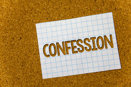 Text sign showing Confession. Conceptual photo Admission Revelation Disclosure Divulgence Utterance Assertion Cork background notebook paper ideas messages thoughts to do list remember Stock Photo