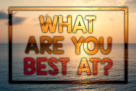 Writing note showing  What Are You Best At Question. Business photo showcasing Individual creativity is a unique capability Sunset blue beach cloudy sky ideas message thoughts feelings