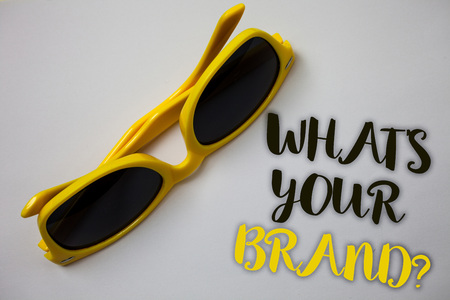Word writing text What'S Your Brand Question. Business concept for asking about slogan or  Advertising Marketing Sunglass wonderful white background lovely message idea memories temple