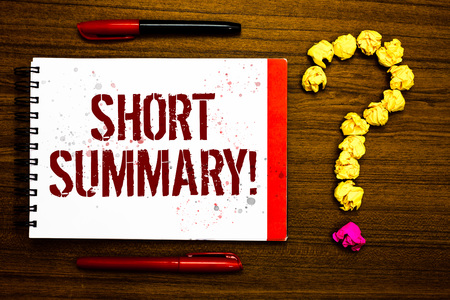 Conceptual hand writing showing Short Summary Motivational Call. Business photo text Brief statement of main points clear Marker notepad nice art ask crumpled papers mistakes several tries