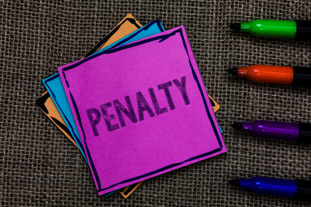 Text sign showing Penalty. Conceptual photo Punishment imposed for breaking a law rule or contract Sports term Multiple colour sticky remember cards pen script marker jute background