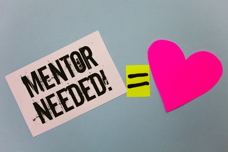 Handwriting text writing Mentor Needed Motivational Call. Concept meaning Guidance advice support training required Equal symbol sticky notes heart love plane coloured background calculation