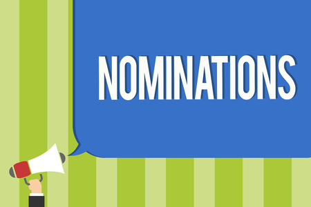 Writing note showing Nominations. Business photo showcasing Suggestions of someone or something for a job position or prize Public notice think declare open announcement speaker convey order