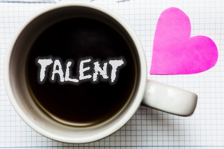 Word writing text Talent. Business concept for Natural abilities of people showing specialized skills they possess Mug coffee lovely thoughts ideas creative inspirations love hart white