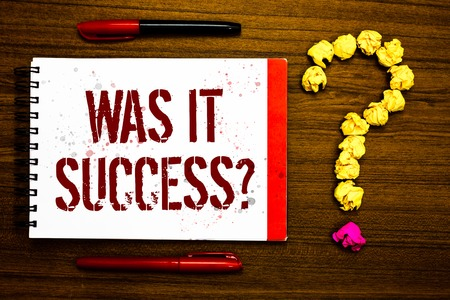 Conceptual hand writing showing Was It Success Question. Business photo text Happy feeling after achieving success in life Marker notepad nice art ask crumpled papers mistakes several tries