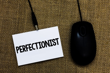 Writing note showing Perfectionist. Business photo showcasing Person who wants everything to be perfect Highest standards Sticky card type text convey message computer mouse jute background