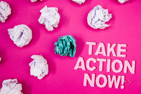 Text sign showing Take Action Now Motivational Call. Conceptual photo Urgent Move Start Promptly Immediate Begin Text Words pink background crumbled paper notes white blue stress angry Stock fotó