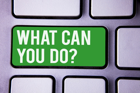Handwriting text writing What Can You Do Question. Concept meaning Service Determination Purpose Worth Contemplation White Text two words green tab key button press computer keyboard work