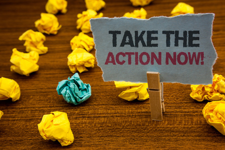 Writing note showing  Take The Action Now Motivational Call. Business photo showcasing Act Start Promptly Immediate Instantly Cardboard with letters wooden floor fuzzy yellow lumps green hunch