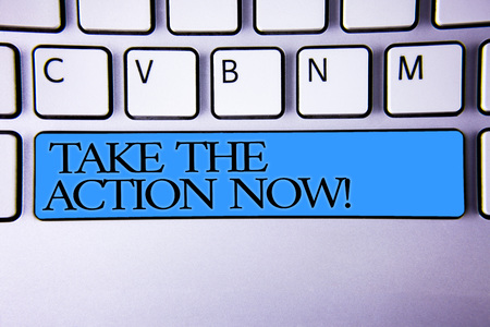 Handwriting text Take The Action Now Motivational Call. Concept meaning Act Start Promptly Immediate Instantly Alphabetic buttons blue spacebar elementary part of computer keyboard Stock fotó