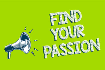 Writing note showing Find Your Passion. Business photo showcasing Seek Dreams Find best job or activity do what you love Artwork convey message speaker alarm announcement green background Stock Photo