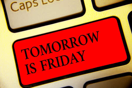 Conceptual hand writing showing Tomorrow Is Friday. Business photo text Weekend Happy holiday taking rest Vacation New week Symbol computer idea script capital typing keyboard input button