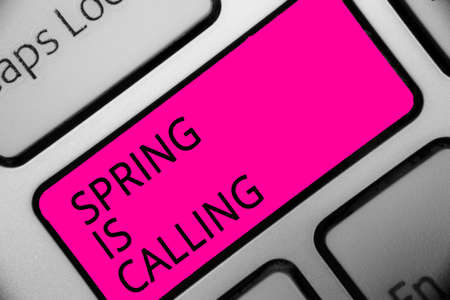 Conceptual hand writing showing Spring Is Calling. Business photo showcasing Time for flowers March coming beautiful colors Sunny Text script message button symbol typing keyboard idea