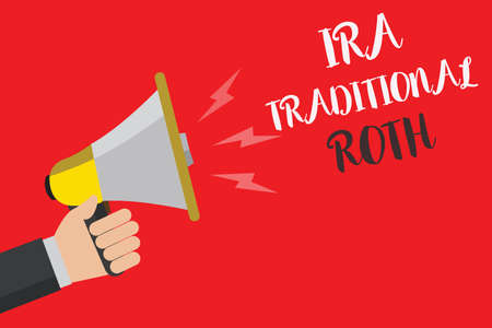 Writing note showing Ira Traditional Roth. Business photo showcasing are tax deductible on both state and federal Hand small loud speaker sound public message issue text announcement
