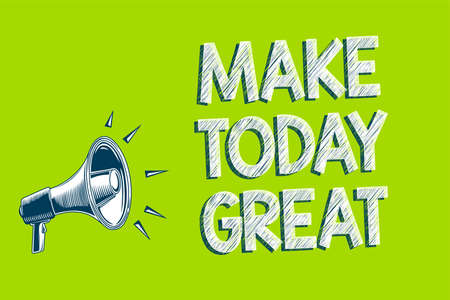 Writing note showing Make Today Great. Business photo showcasing Motivation for a good day Inspiration Positivity Happiness Artwork convey message speaker alarm announcement green background Stock Photo