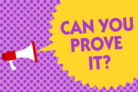 Writing note showing Can You Prove It question. Business photo showcasing Asking Someone for evidence or approval Court Multiline text purple bubble pattern design announce messages ideas Stock Photo