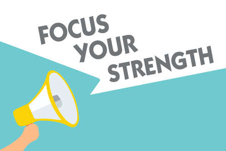 Conceptual hand writing showing Focus Your Strength. Business photo text Improve skills work on weakness points think more Symbol alarming speaker signals indication warning announcement