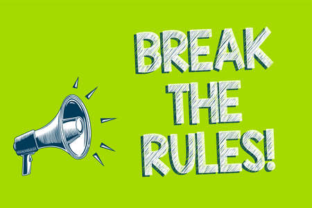 Writing note showing Break The Rules. Business photo showcasing Make changes do everything different Rebellion Reform Artwork convey message speaker alarm announcement green background