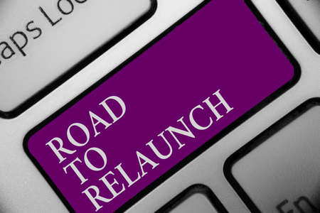 Handwriting text Road To Relaunch. Concept meaning In the way to launch again Fresh new start Beginning Keyboard button hit key type message office work computer input device Foto de archivo